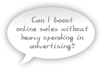 Can I boost online sales without heavy spending in advertising?